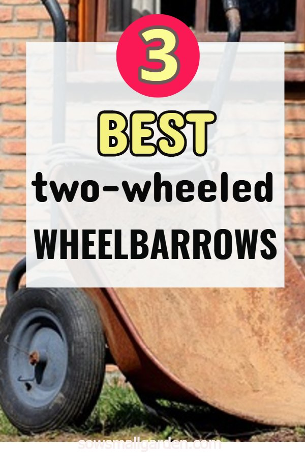 3 best two wheel wheelbarrows